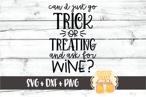 Can I Just Go Trick or Treating and Ask for Wine?