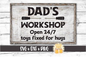 Dad's Workshop Open 24/7