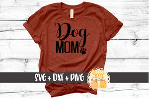 Dog Mom - SVG, PNG, DXF