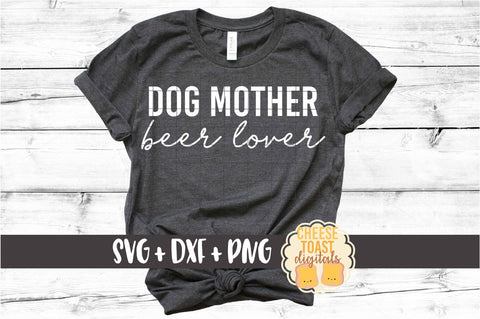 Dog Mother Beer Lover