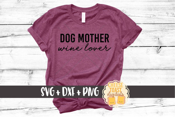 Dog Mother Wine Lover - SVG, PNG, DXF