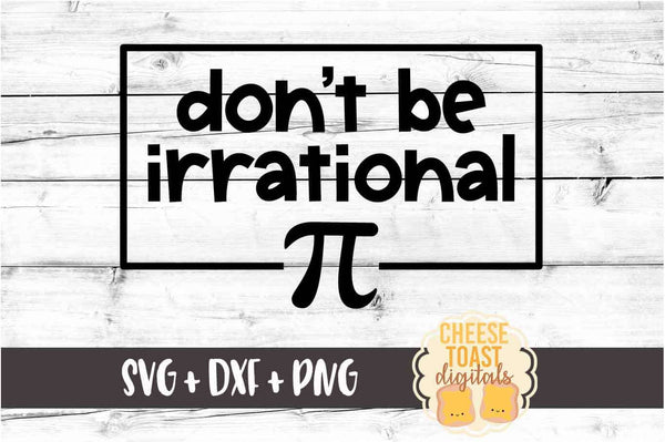 Don't Be Irrational - Pi Day Design