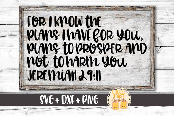 For I Know The Plans I Have For You, Plans To Prosper And Not To Harm You Jeremiah 29:11 - SVG, PNG, DXF