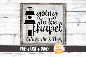 Going To The Chapel... Future Mr & Mrs