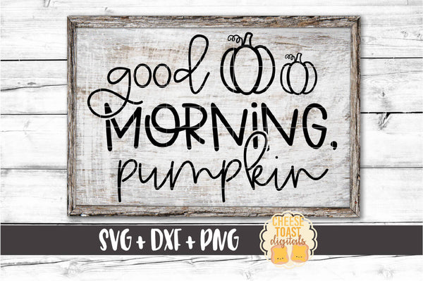 Good Morning Pumpkin
