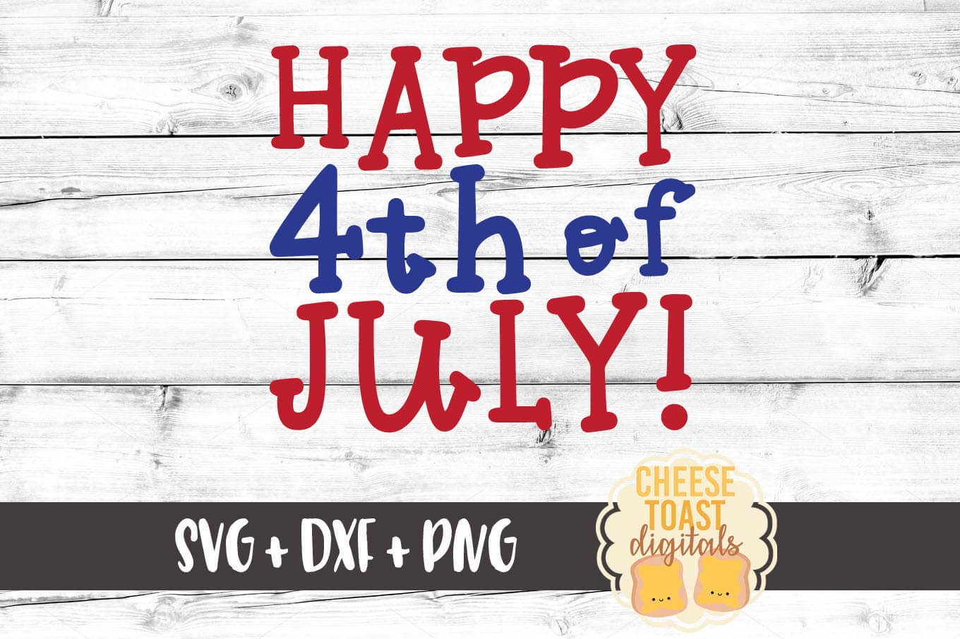 Happy Fourth of July - SVG, PNG, DXF