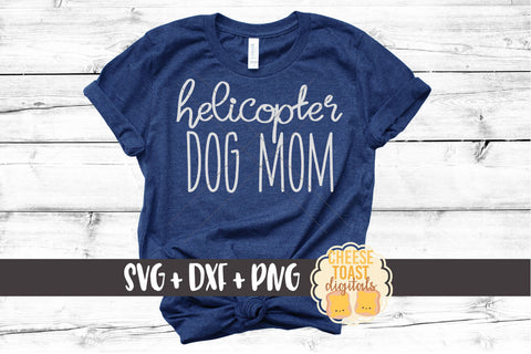 Helicopter Dog Mom - SVG, PNG, DXF