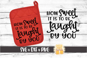 How Sweet It Is To Be Taught By You - Pot Holder Design