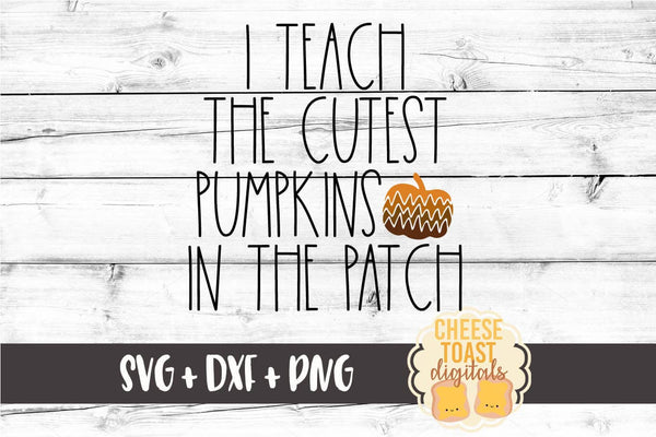 I Teach the Cutest Pumpkins in the Patch