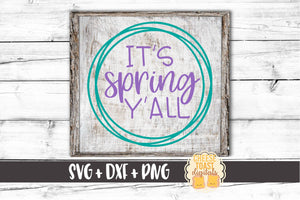 It's Spring Y'all - SVG, PNG, DXF