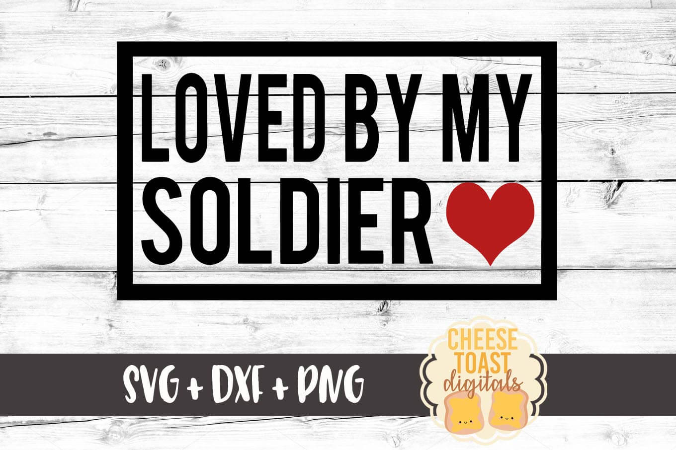 Loved By My Soldier - SVG, PNG, DXF