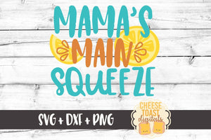 Mama's Main Squeeze - SVG, PNG, DXF