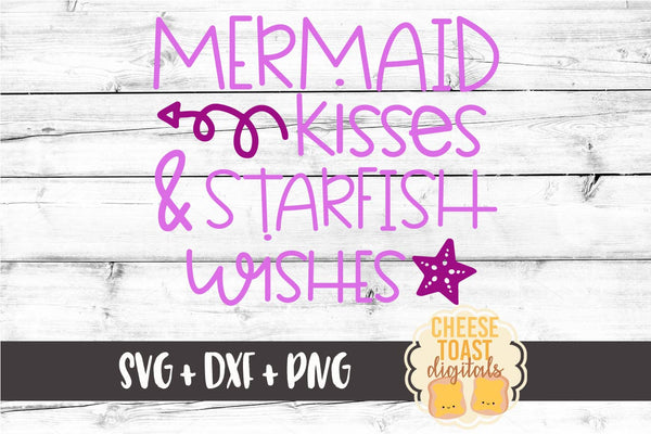 Mermaid Kisses and Starfish Wishes - SVG, PNG, DXF