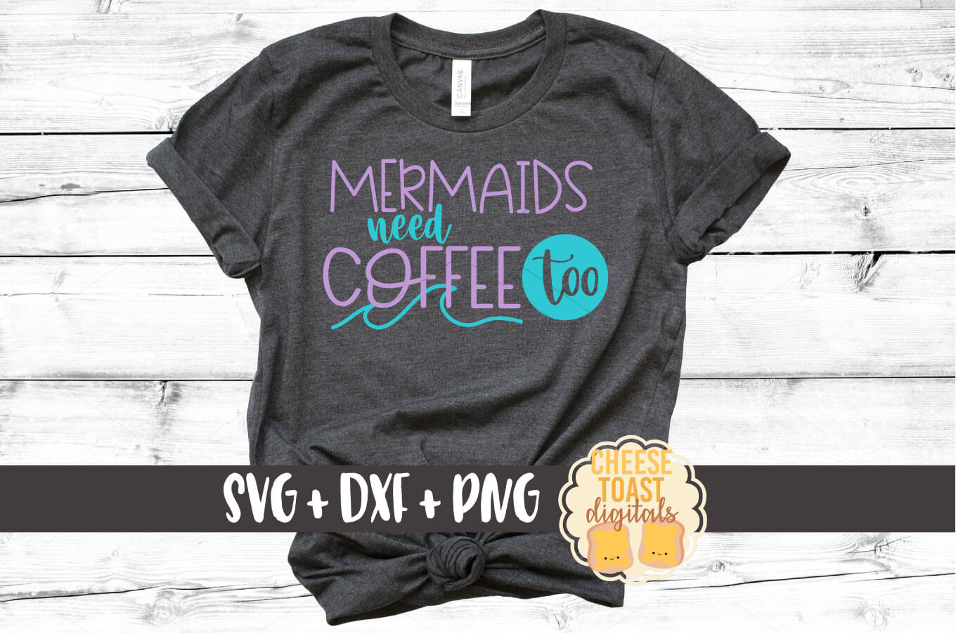 Mermaids Need Coffee Too - SVG, PNG, DXF