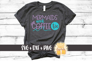 Mermaids Need Iced Coffee Too - SVG, PNG, DXF