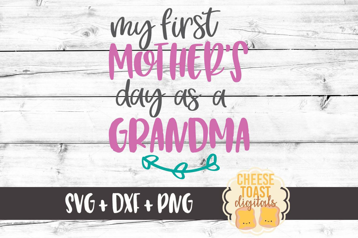 My First Mother's Day As A Grandma - SVG, PNG, DXF