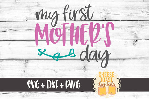 My First Mother's Day - SVG, PNG, DXF