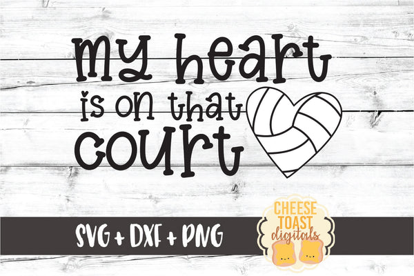 My Heart Is On That Court - Volleyball