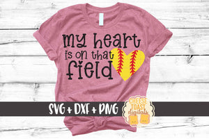 My Heart Is On That Field - Softball