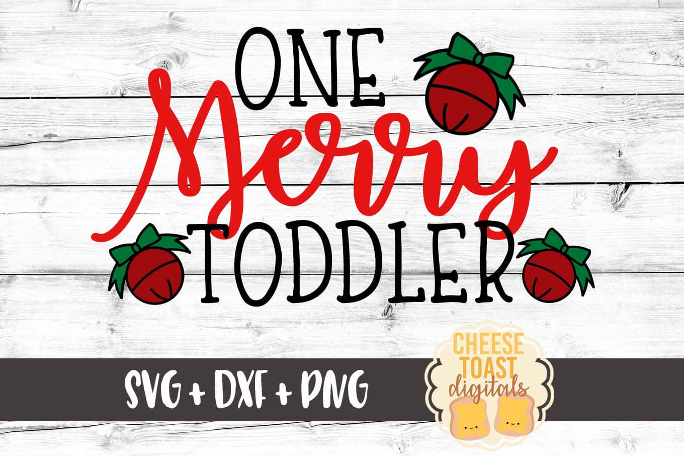One Merry Toddler - SVG, PNG, DXF