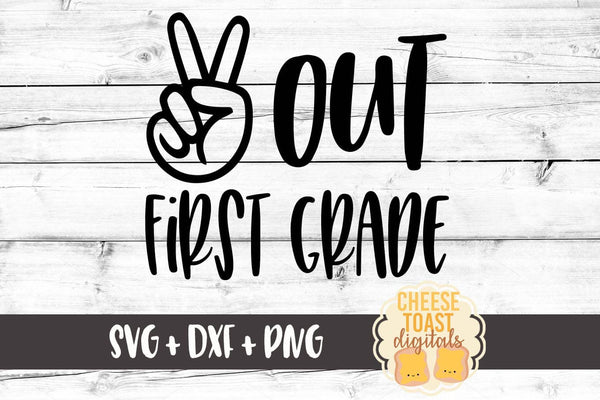 Peace Out First Grade - SVG, PNG, DXF