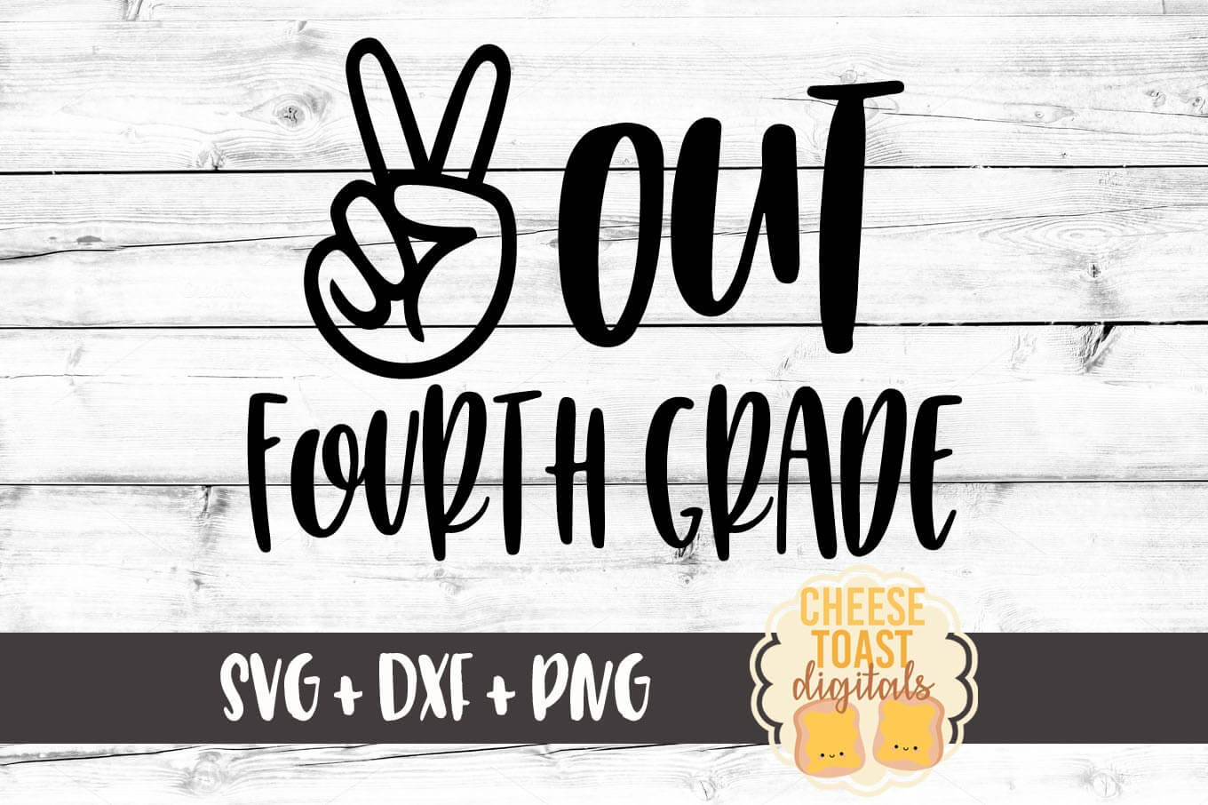 Peace Out Fourth Grade - SVG, PNG, DXF