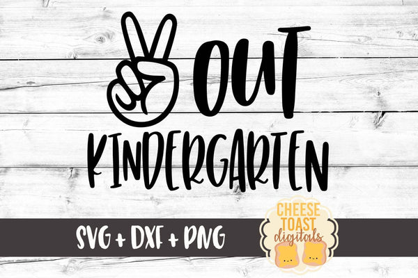 Peace Out Kindergarten - SVG, PNG, DXF