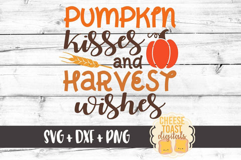 Pumpkin Kisses and Harvest Wishes - SVG, PNG, DXF