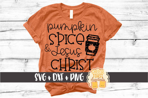 Pumpkin Spice and Jesus Christ - Distressed