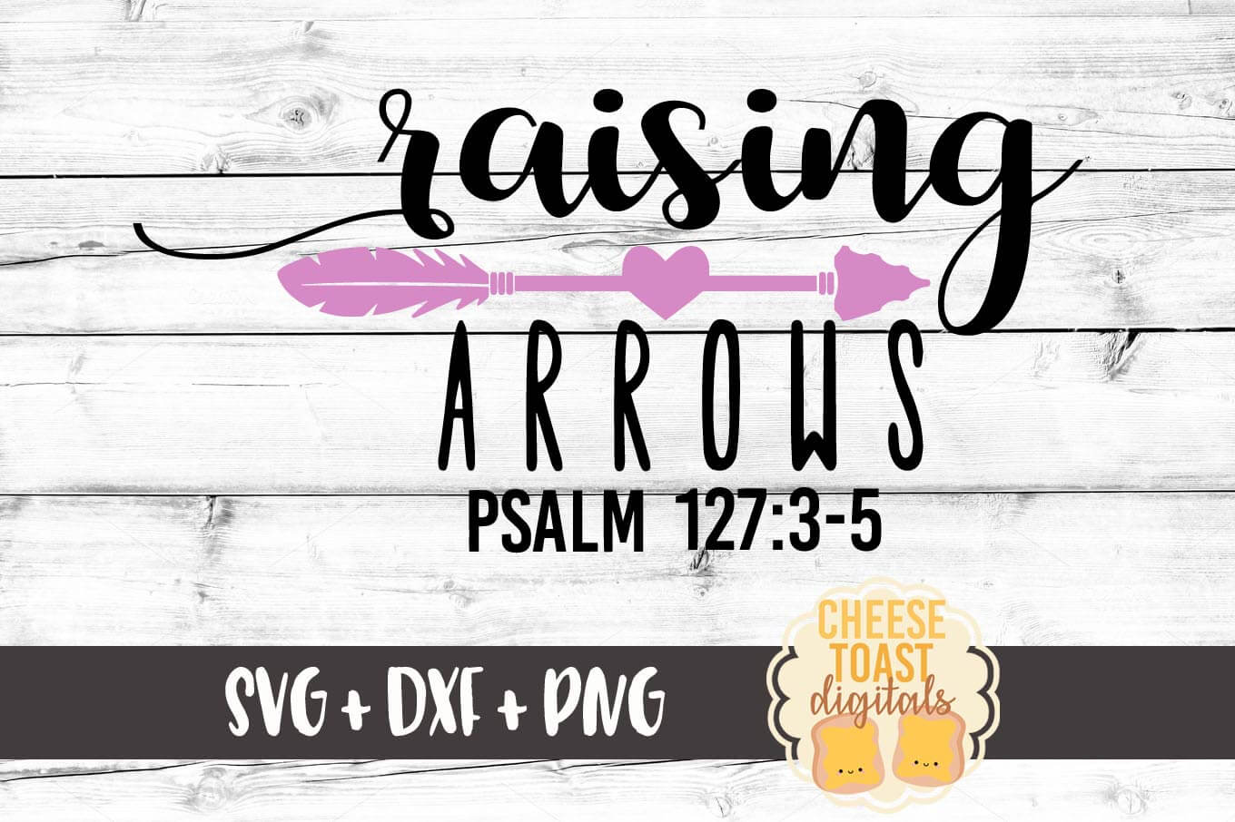 Raising Arrows Psalm 127:3-5