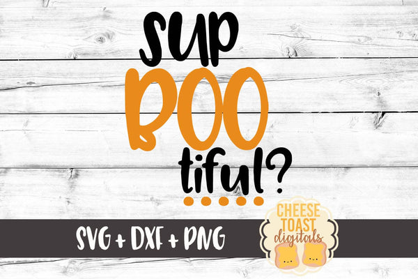 Sup Boo-tiful - SVG, PNG, DXF
