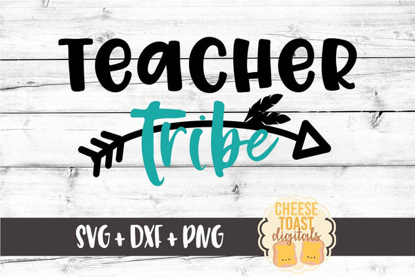 Teacher Tribe - SVG, PNG, DXF