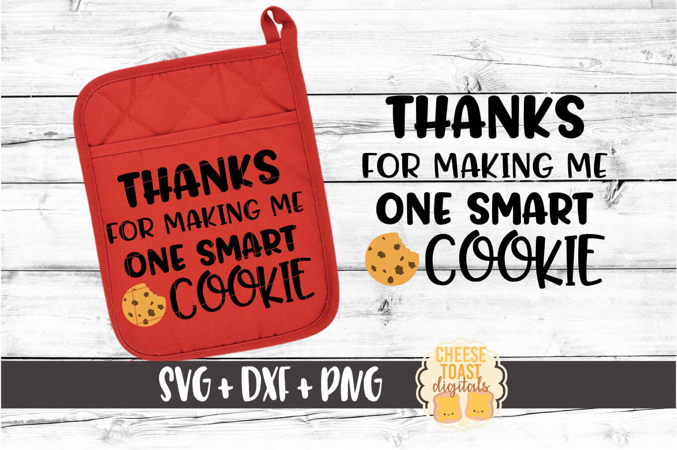 Thanks For Making Me One Smart Cookie - Pot Holder Design