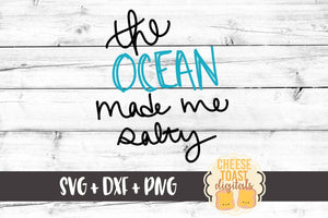 The Ocean Made Me Salty - SVG, PNG, DXF