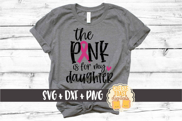 The Pink Is For My Daughter
