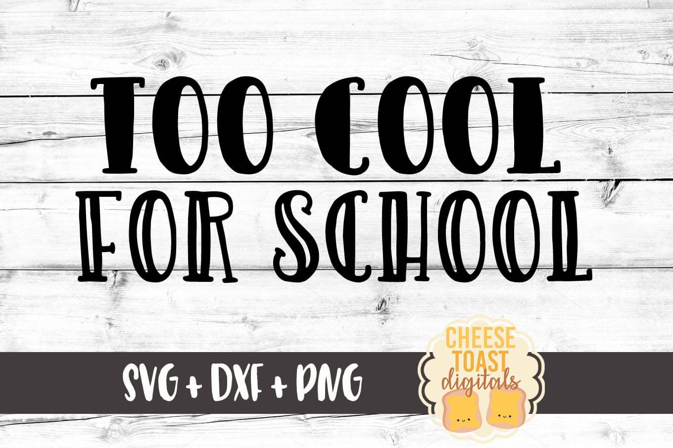 Too Cool For School - SVG, PNG, DXF