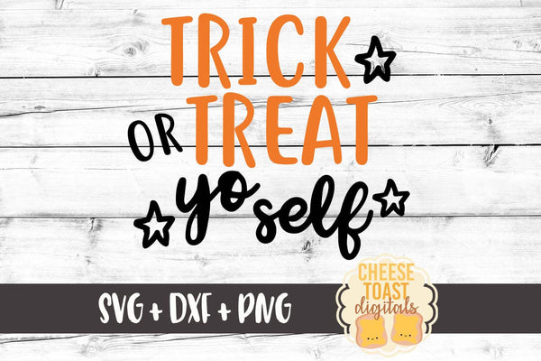 Trick or Treat Yo Self - SVG, PNG, DXF