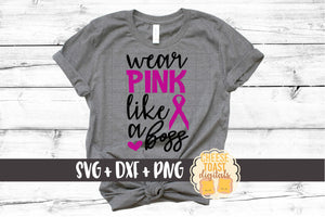 Wear Pink Like A Boss - Breast Cancer Awareness
