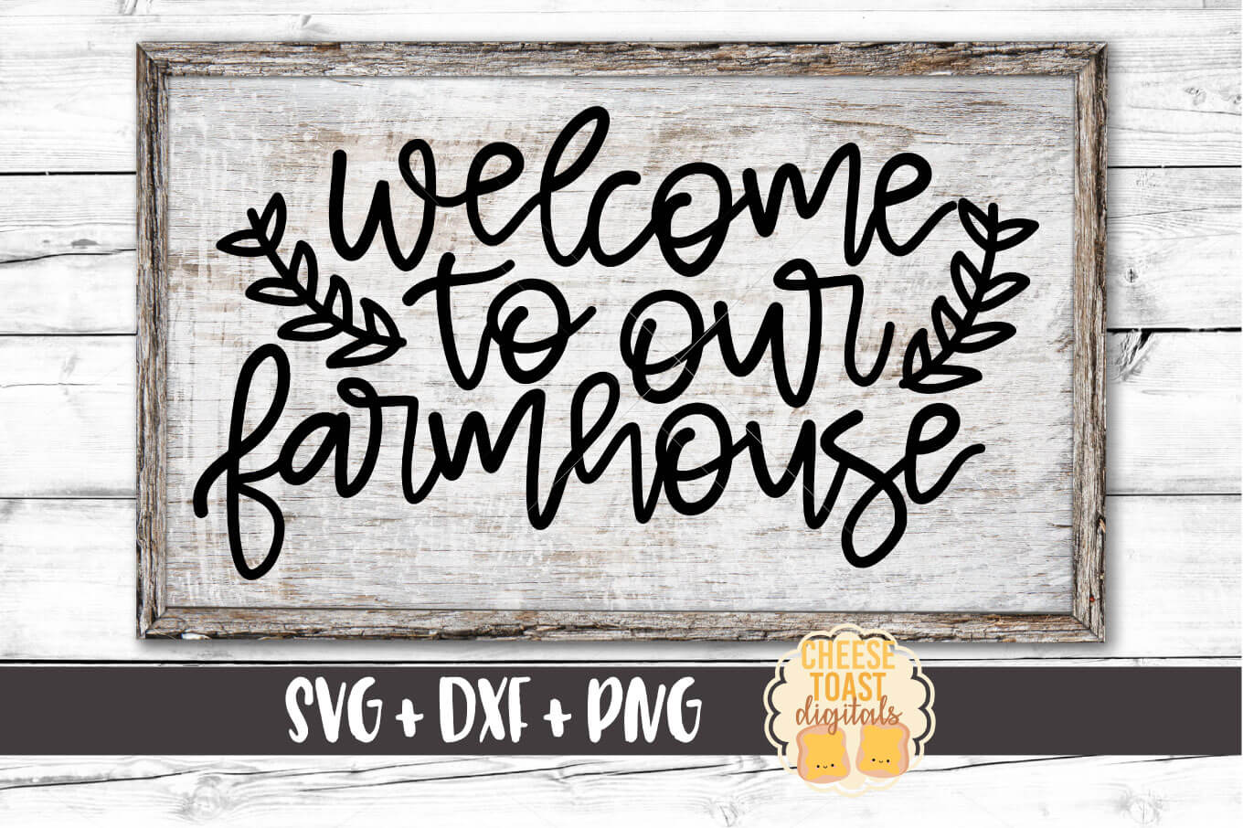 Welcome To Our Farmhouse - SVG, PNG, DXF