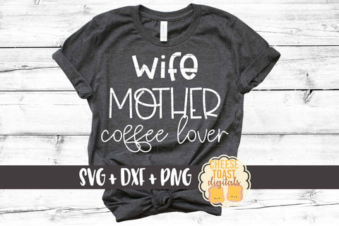 Wife Mother Coffee Lover