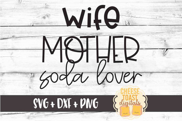 Wife Mother Soda Lover