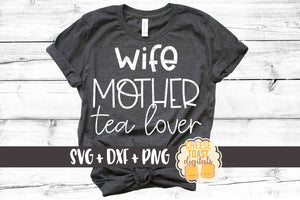 Wife Mother Tea Lover