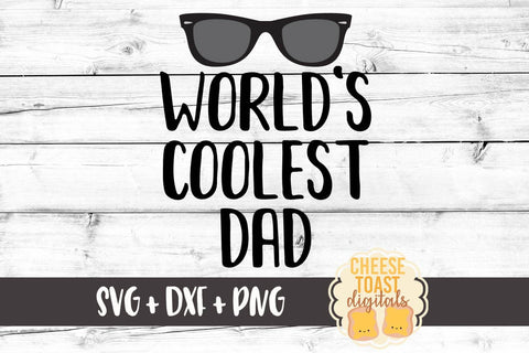 World's Coolest Dad - SVG, PNG, DXF