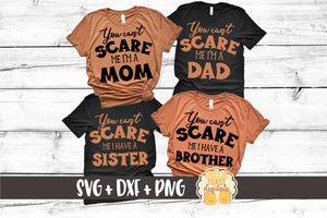 You Can't Scare Me I'm A Mom | You Can't Scare Me I'm A Dad | I Have A Sister | I Have A Brother