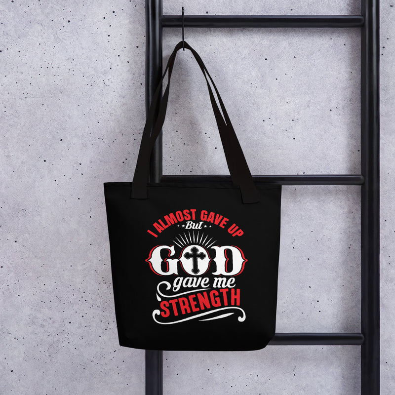 I Almost Gave Up but God Gave Me Strength Tote bag - ToriLorain Apparel Christian Women Apparel Religious Clothing