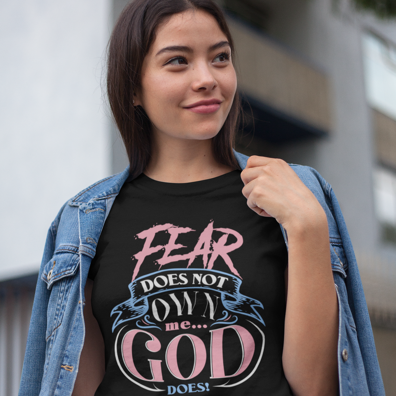 Fear Does Not Own Me...God Does - ToriLorain Apparel Christian Women Apparel Religious Clothing
