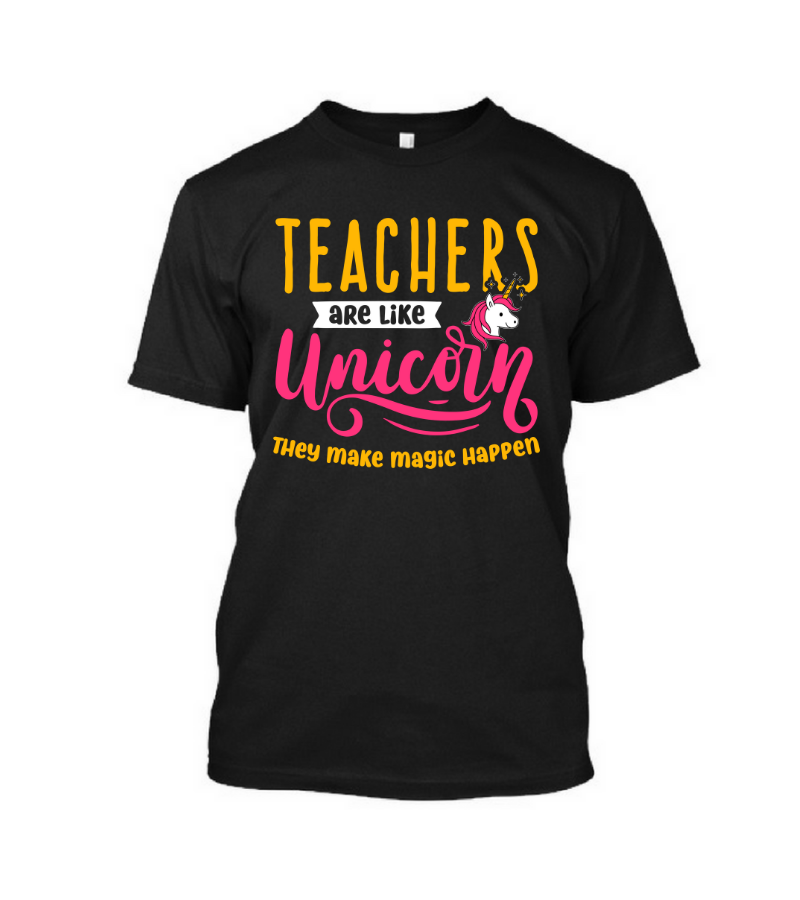 Teachers Are Like Unicorn