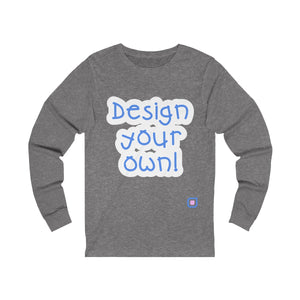 Design Your Own: Adult Unisex Long Sleeve T-Shirt | Drewsi Donates