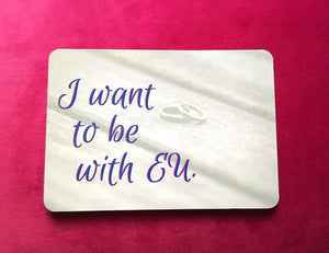 I Want To Be With Eu Fridge Magnet - Magnets
