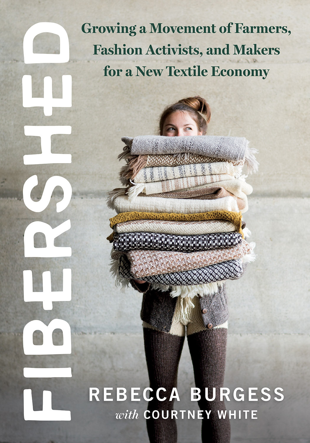 Fibershed Growing a Movement of Farmers, Fashion Activists, and Makers for a New Textile Economy